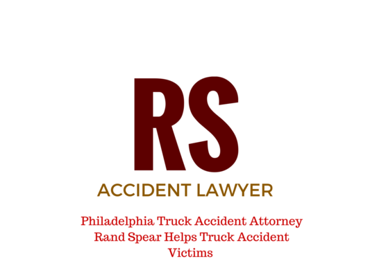 Philadelphia Truck Accident Attorney Rand Spear Helps Truck Accident Victims
