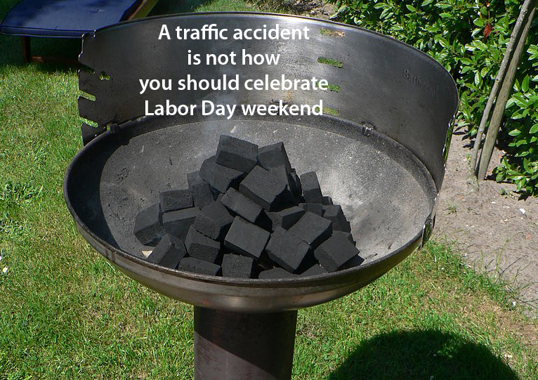 A traffic accident is not how you should celebrate Labor Day weekend.