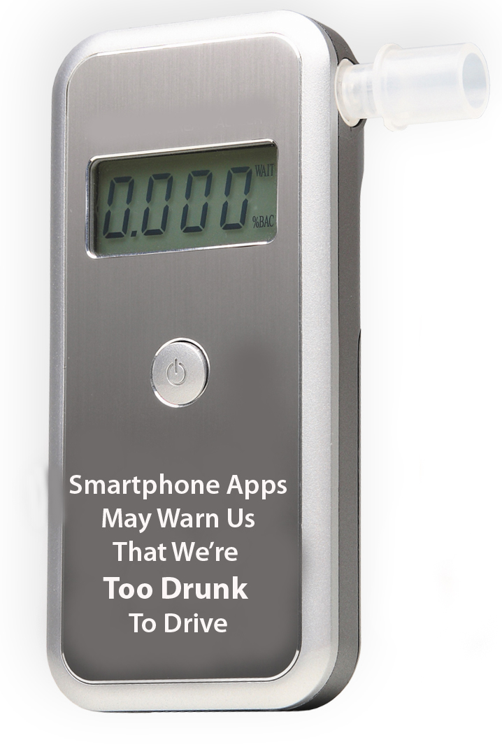 Smartphone apps may warn us that we're too drunk to drive.